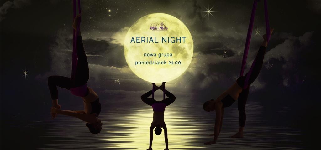 AERIAL NIGHT - nowa grupa poniedziałkowa