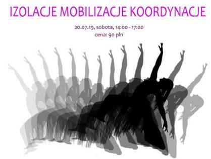 Izolacje, Koordynacje i Mobilizacje - warsztaty dla TAŃCZĄCYCH i nie tylko :)