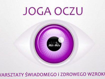 Joga Oczu - warsztaty świadomego i zdrowego wzroku